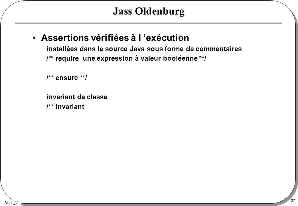 BlueJ_VI 37 Jass Oldenburg Assertions vérifiées à l exécution installées dans le source Java sous forme de commentaires /** require une expression à v