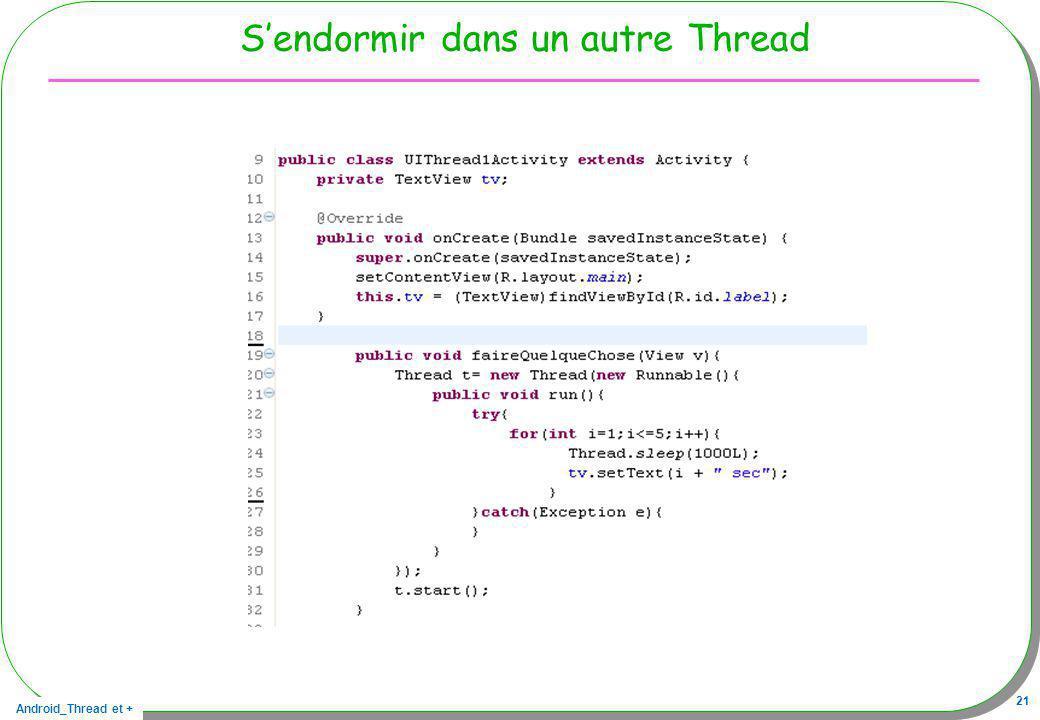 Android_Thread et + 21 Sendormir dans un autre Thread