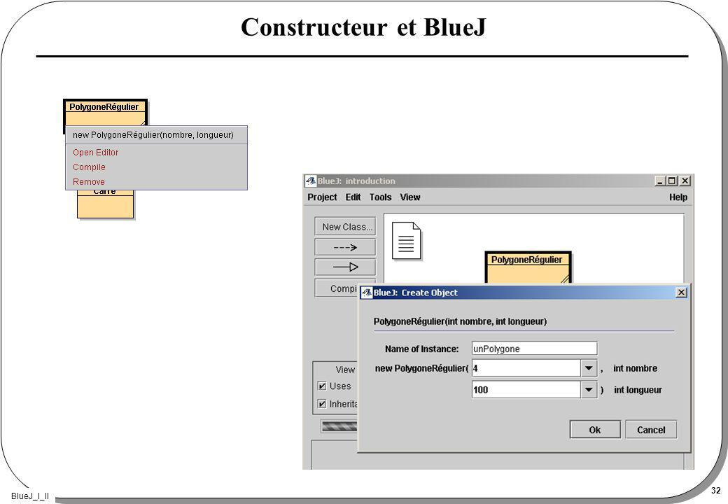 BlueJ_I_II 32 Constructeur et BlueJ
