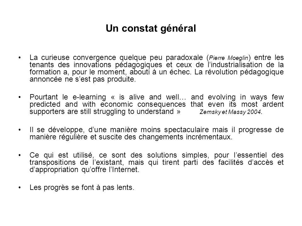 Un constat général La curieuse convergence quelque peu paradoxale ( Pierre Moeglin ) entre les tenants des innovations pédagogiques et ceux de lindustrialisation de la formation a, pour le moment, abouti à un échec.