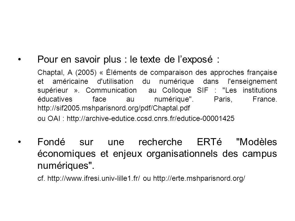 Pour en savoir plus : le texte de lexposé : Chaptal, A (2005) « Éléments de comparaison des approches française et américaine d utilisation du numérique dans l enseignement supérieur ».
