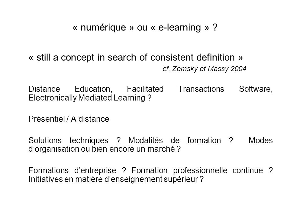 « numérique » ou « e-learning » . « still a concept in search of consistent definition » cf.