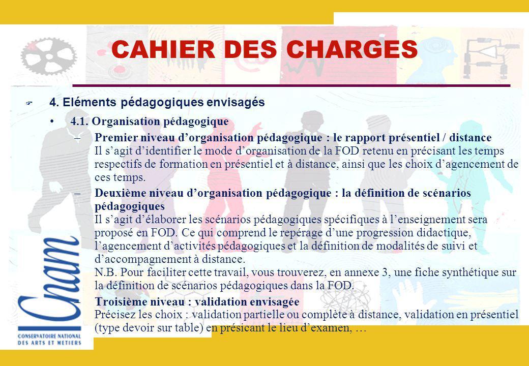 CAHIER DES CHARGES 4.Eléments pédagogiques envisagés 4.1.