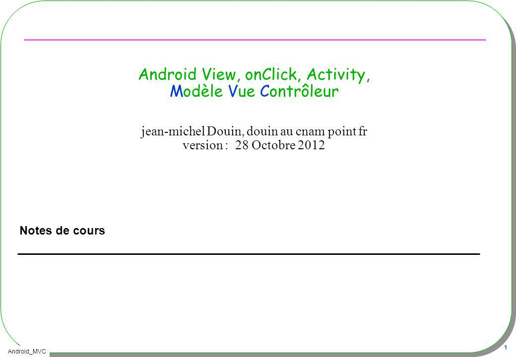 Android_MVC 62 Cycle de vie dune activity, startActivity(sendIntent); http://inandroid.in/archives/tag/activity-lifecycle