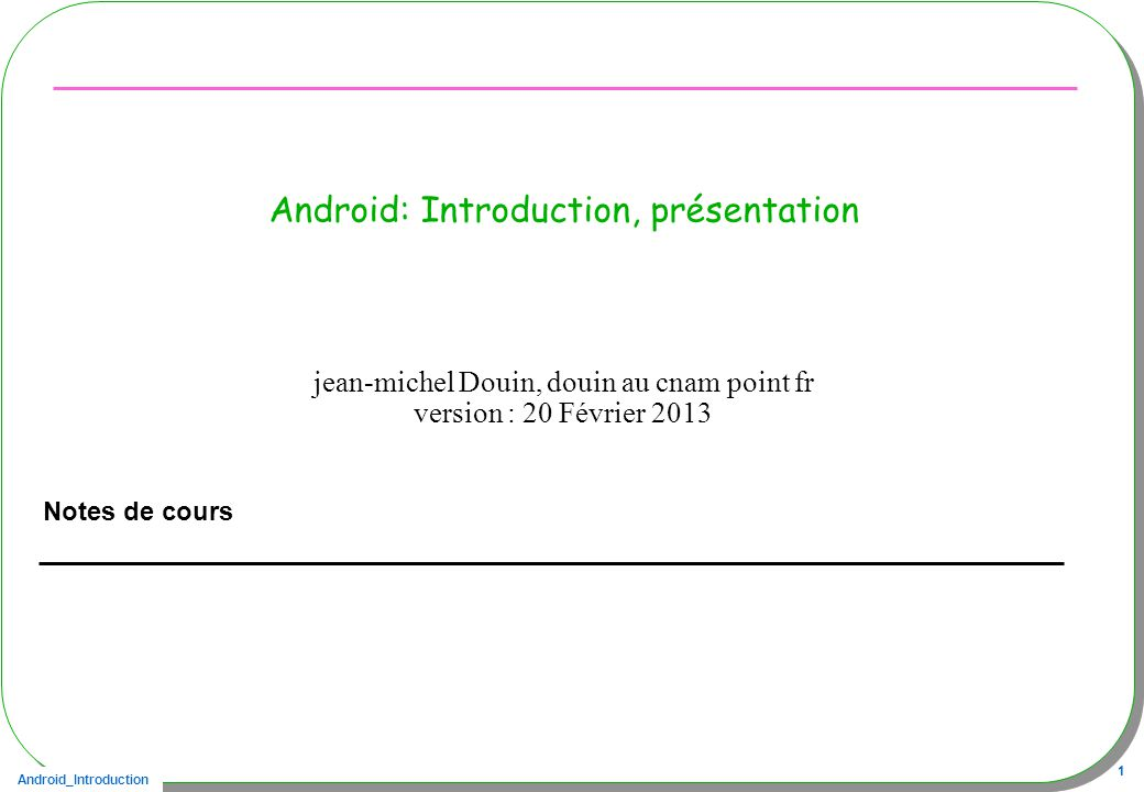 Android_Introduction 92 Implémentation du service, SMSService.java public class SMSService extends Service{ // appelée par les clients public IBinder onBind(Intent intent) { return new SMSServiceImplStub(); } private static class SMSServiceImplStub extends SMSServiceI.Stub{ private static long counter; // compteur de sms provisoire public void start() throws RemoteException { Log.i( SMSServiceImplStub , start ); } public void stop() throws RemoteException { Log.i( SMSServiceImplStub , stop ); } public long received() throws RemoteException { synchronized(SMSServiceImplStub.class){ counter++; } return counter; }}}