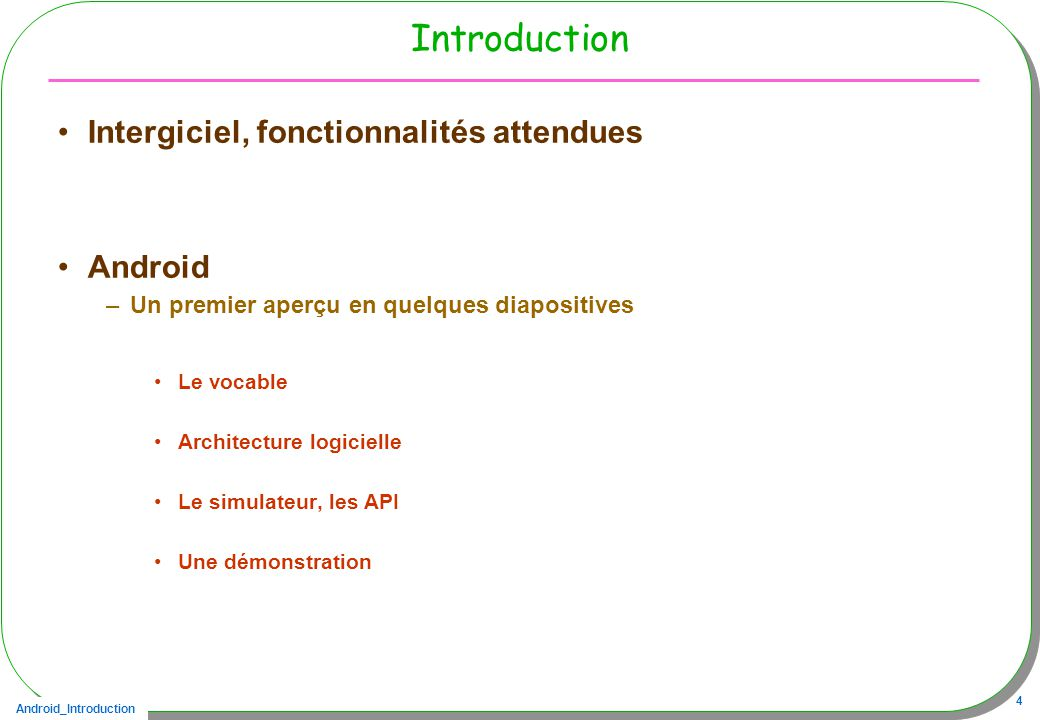 Android_Introduction 15 Développement 1/2 Fichier de configuration, AndroitManifest.xml <manifest xmlns:android= http://schemas.android.com/apk/res/android package= test.biblio android:versionCode= 1 android:versionName= 1.0 > <activity android:name= .Demo android:label= @string/app_name >