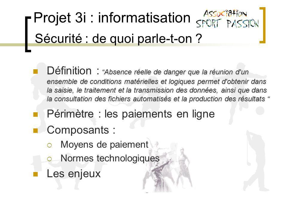 Projet 3i : informatisation Sécurité : de quoi parle-t-on .