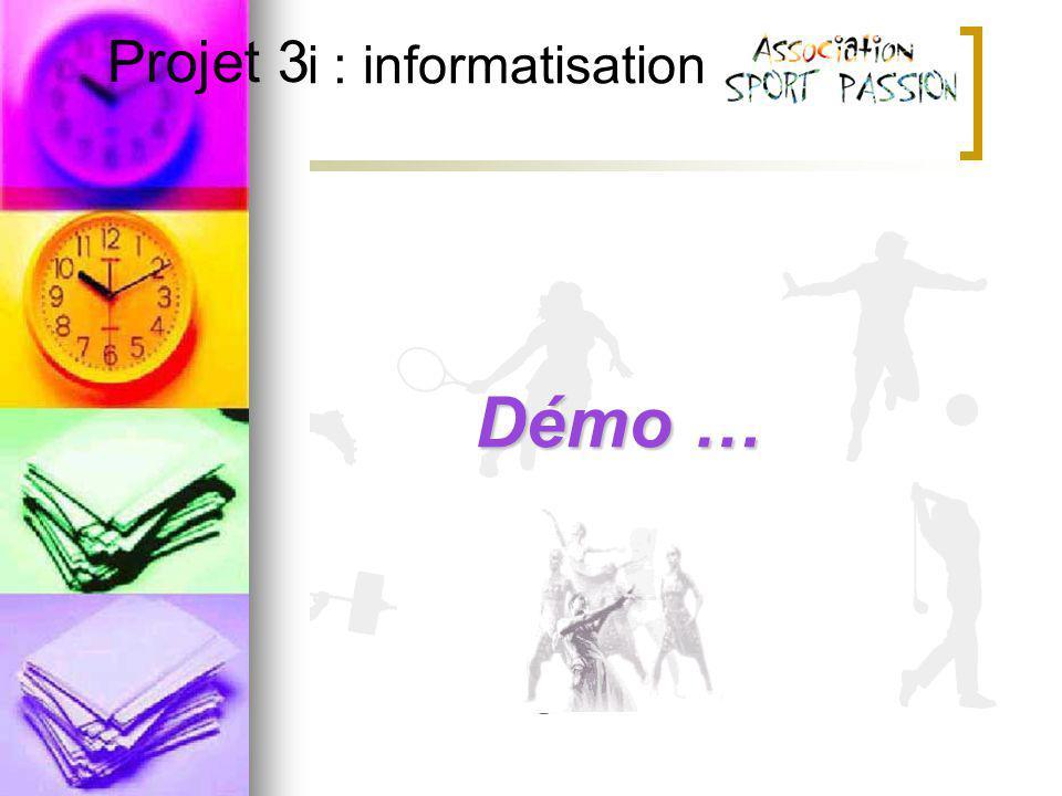 Projet 3i : informatisation Projet 3Démo …