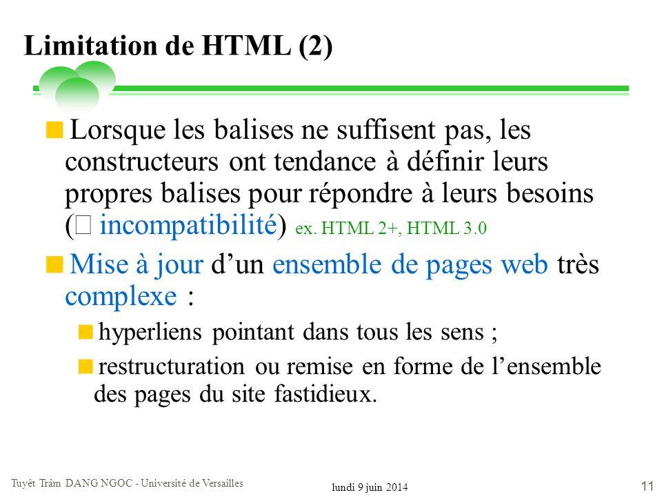 lundi 9 juin 2014 Tuyêt Trâm DANG NGOC - Université de Versailles 11 Limitation de HTML (2) Lorsque les balises ne suffisent pas, les constructeurs on