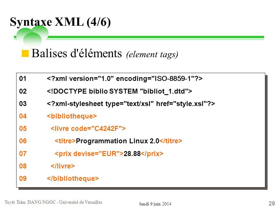 lundi 9 juin 2014 Tuyêt Trâm DANG NGOC - Université de Versailles 29 Syntaxe XML (4/6) 01 02 03 04 05 06 Programmation Linux 2.0 07 28.88 08 09 01 02