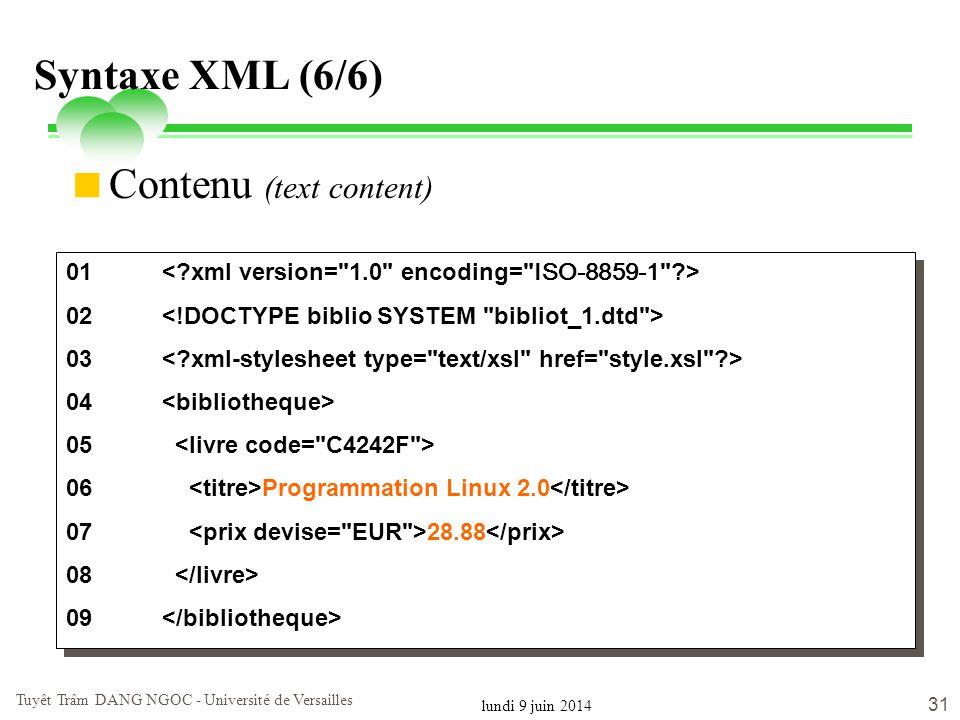 lundi 9 juin 2014 Tuyêt Trâm DANG NGOC - Université de Versailles 31 Syntaxe XML (6/6) 01 02 03 04 05 06 Programmation Linux 2.0 07 28.88 08 09 01 02