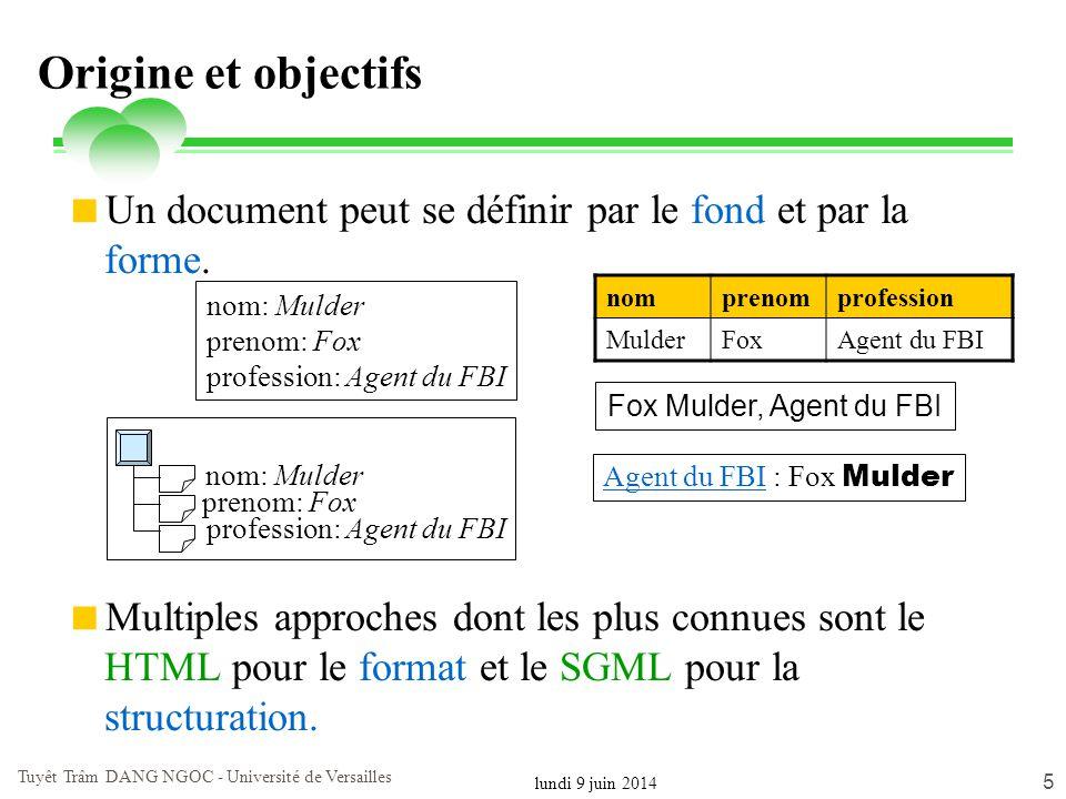 lundi 9 juin 2014 Tuyêt Trâm DANG NGOC - Université de Versailles 5 Origine et objectifs Un document peut se définir par le fond et par la forme. Mult