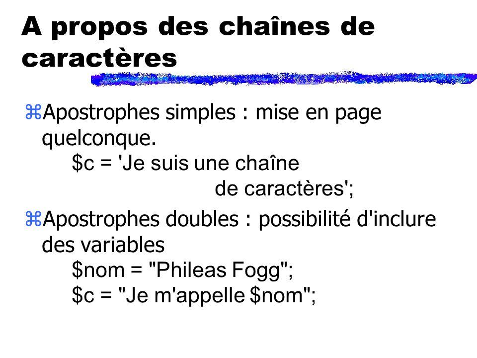 A propos des chaînes de caractères Apostrophes simples : mise en page quelconque.