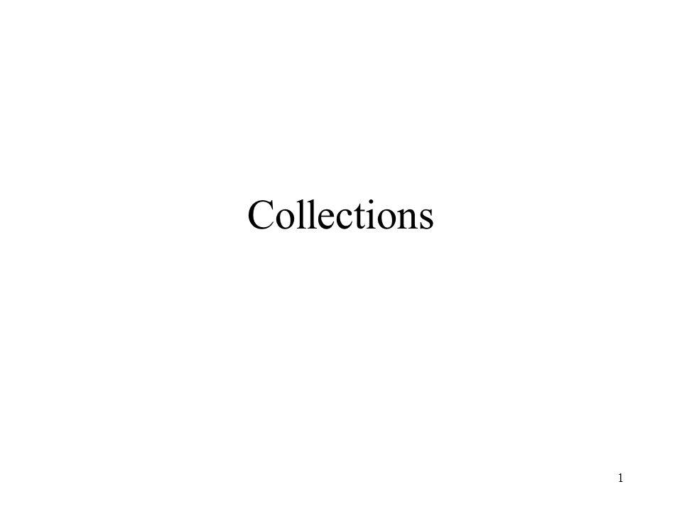 12 Propriétés générales des collections Toute collection est de type Collection Toute collection possède : –une interface ( son Type Abstrait de Données ) –une implantation ( classe qui implante le TAD ) –des algorithmes utiles sur ces structures de données( tris, recherche, etc…) Propriétés –toutes les collections possèdent la même interface –certaines collections possèdent en plus des opérations propres –Seule limplantation des opérations change, elle dépend du type de la structure de données