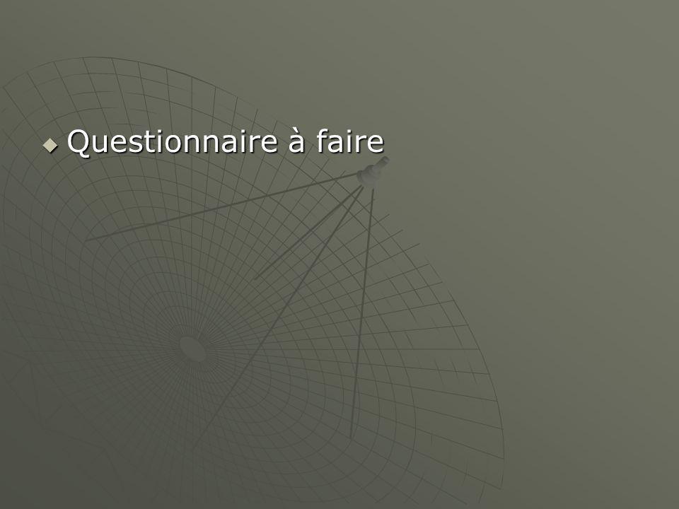 Questionnaire à faire Questionnaire à faire