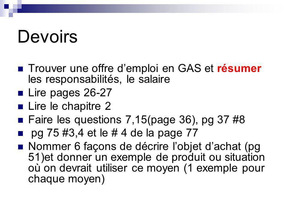 Devoirs Trouver une offre demploi en GAS et résumer les responsabilités, le salaire Lire pages 26-27 Lire le chapitre 2 Faire les questions 7,15(page