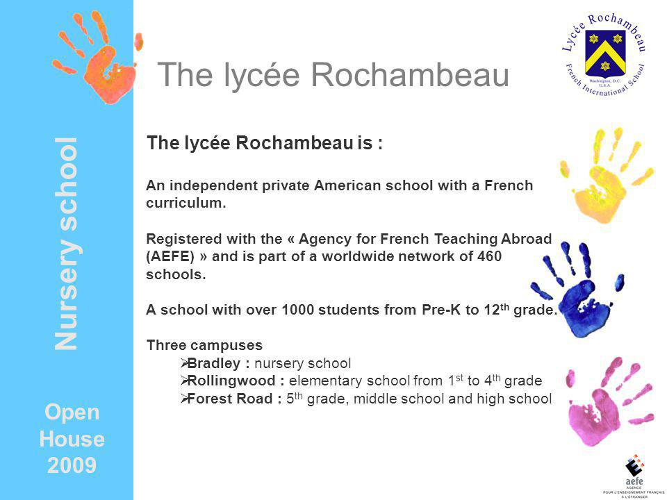 The lycée Rochambeau The lycée Rochambeau is : An independent private American school with a French curriculum. Registered with the « Agency for Frenc