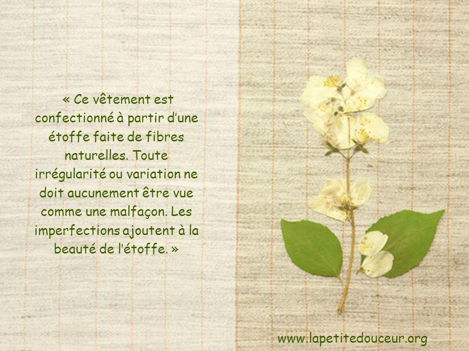Pourquoi ne pas adopter comme devise la mise en garde que lon peut souvent lire sur les vêtements de pur lin ou de pure soie : www.lapetitedouceur.org