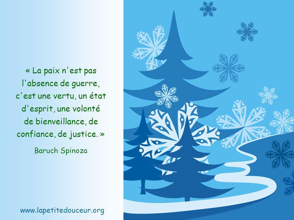 www.lapetitedouceur.org « La paix n est pas l absence de guerre, c est une vertu, un état d esprit, une volonté de bienveillance, de confiance, de justice.