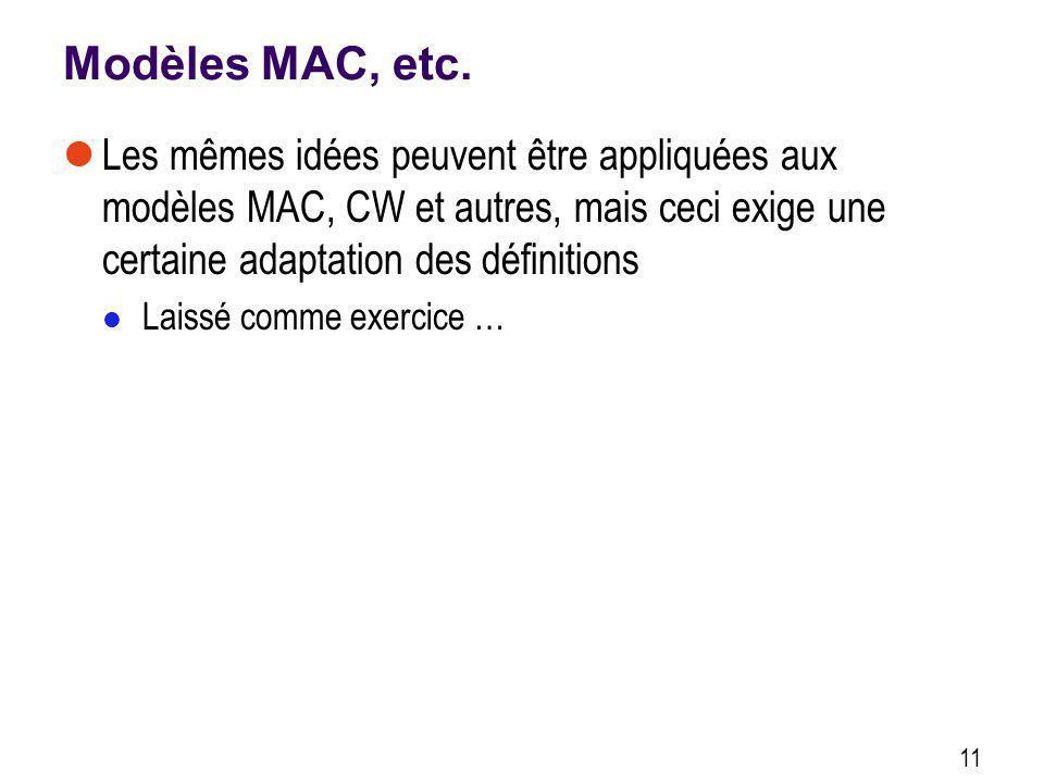 Modèles MAC, etc. Les mêmes idées peuvent être appliquées aux modèles MAC, CW et autres, mais ceci exige une certaine adaptation des définitions Laiss