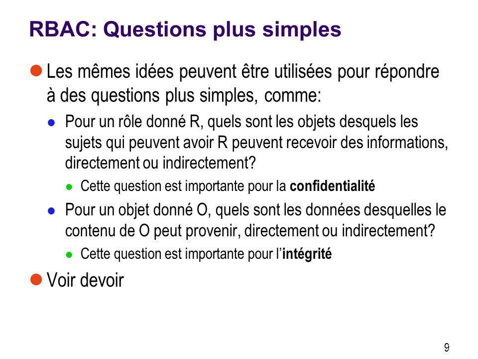 RBAC: Questions plus simples Les mêmes idées peuvent être utilisées pour répondre à des questions plus simples, comme: Pour un rôle donné R, quels son
