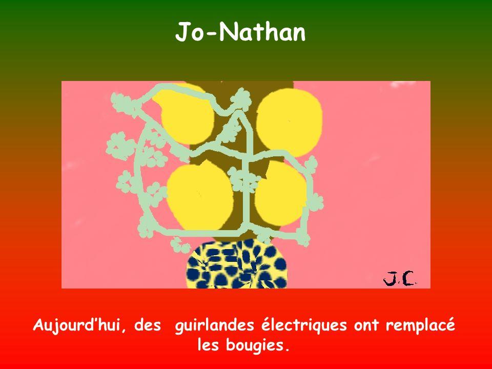 Jo-Nathan Aujourdhui, des guirlandes électriques ont remplacé les bougies.