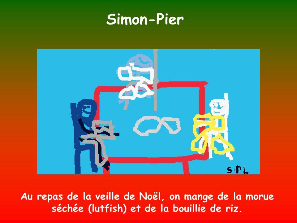 Simon-Pier Au repas de la veille de Noël, on mange de la morue séchée (lutfish) et de la bouillie de riz.