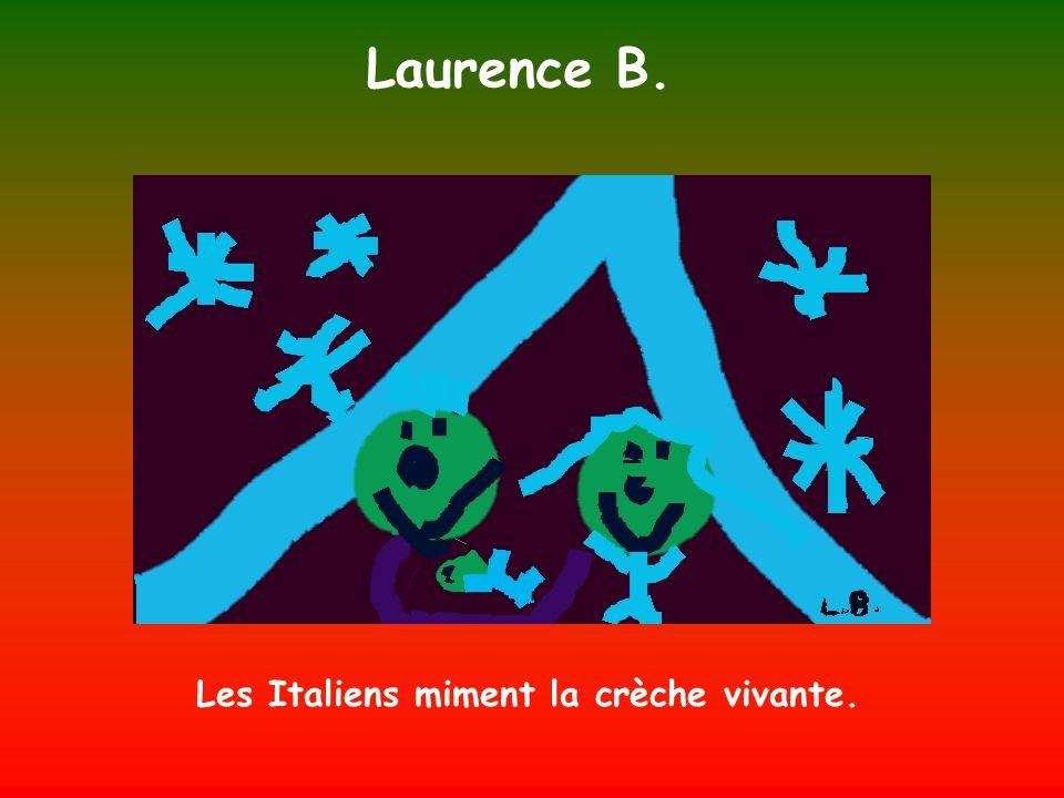 Laurence B. Les Italiens miment la crèche vivante.