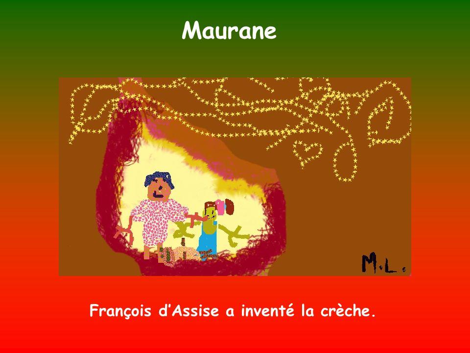 Maurane François dAssise a inventé la crèche.