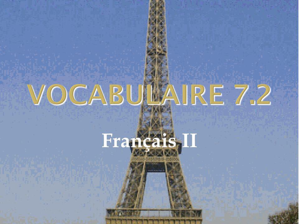 VOCABULAIRE 7.2 Français II