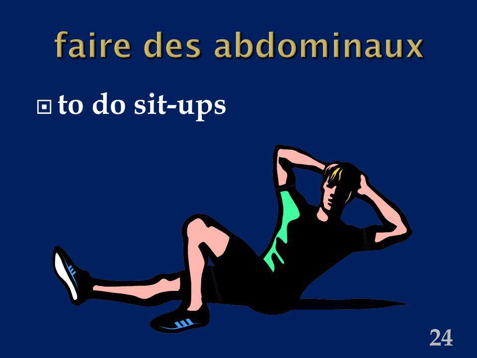 24 faire des abdominaux to do sit-ups