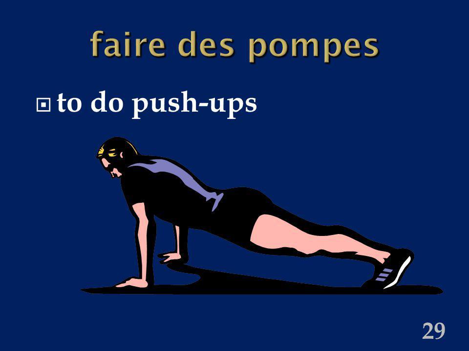 29 faire des pompes to do push-ups