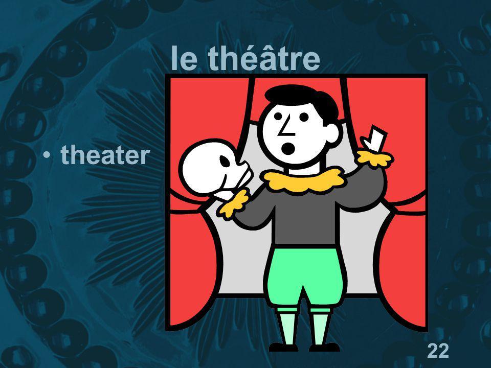 22 le théâtre theater