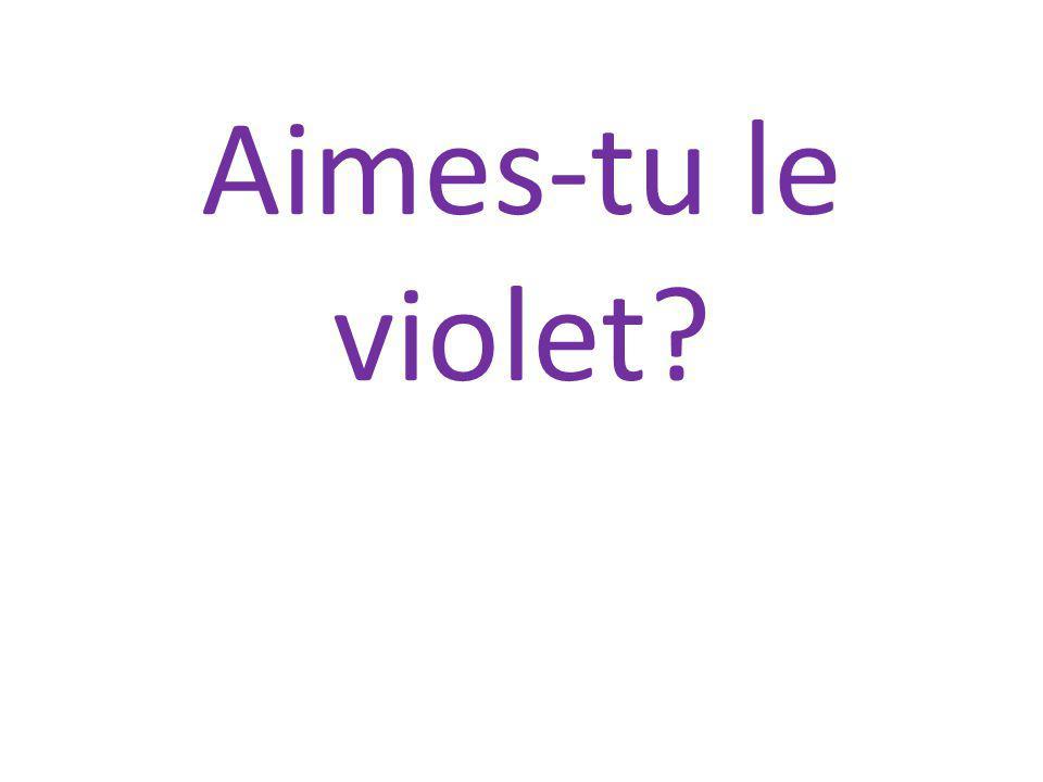 Aimes-tu le violet?