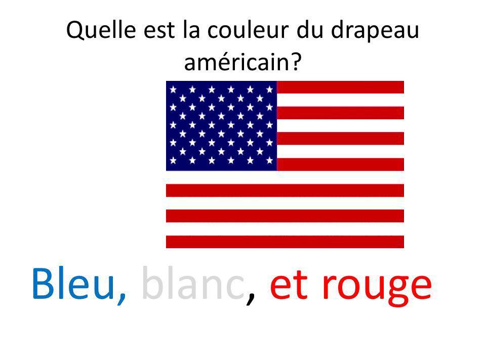Quelle est la couleur du drapeau américain? Bleu, blanc, et rouge