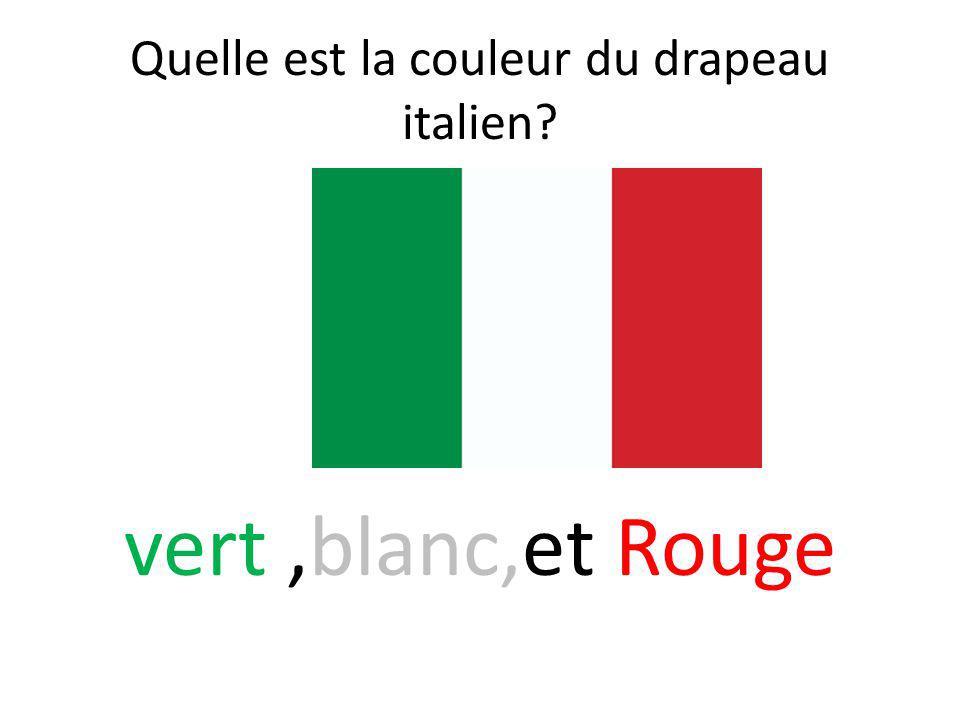 Quelle est la couleur du drapeau italien? vert,blanc,et Rouge
