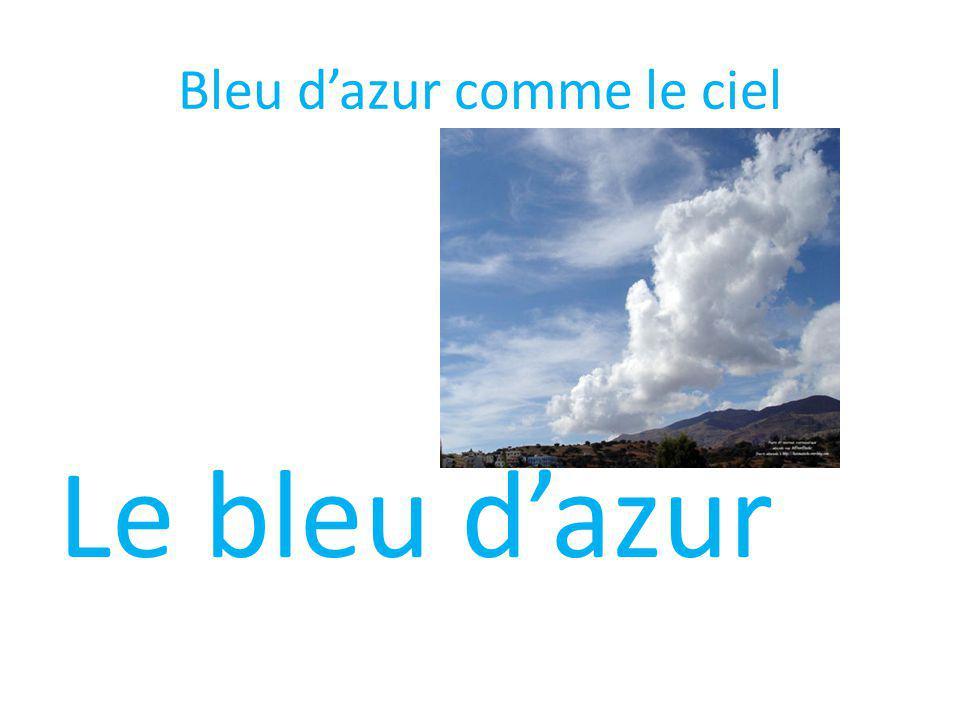 Bleu dazur comme le ciel Le bleu dazur