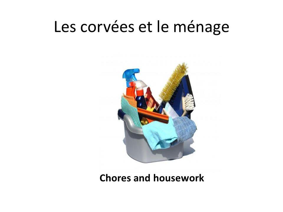 Les corvées et le ménage Chores and housework