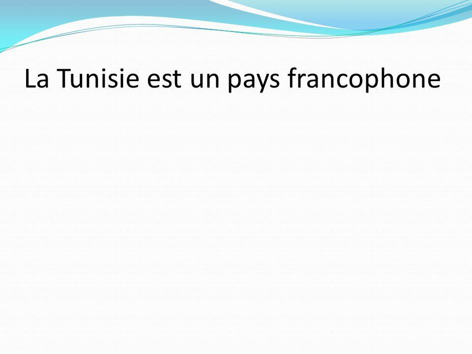 La Tunisie est un pays francophone