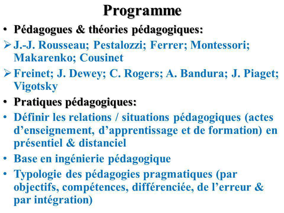 Programme Pédagogues & théories pédagogiques: Pédagogues & théories pédagogiques: J.-J. Rousseau; Pestalozzi; Ferrer; Montessori; Makarenko; Cousinet