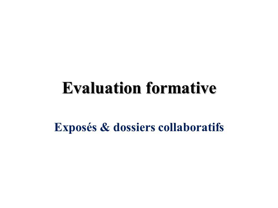 Evaluation formative Exposés & dossiers collaboratifs