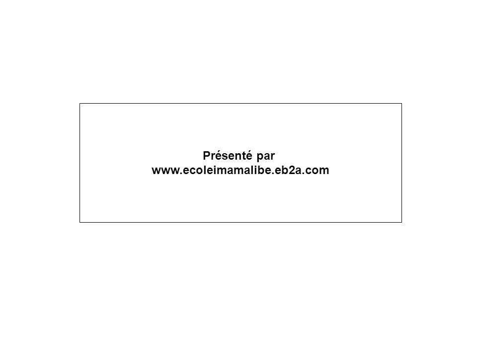 Présenté par www.ecoleimamalibe.eb2a.com