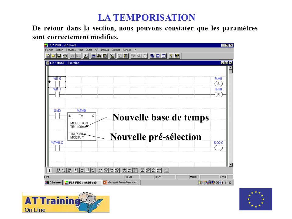 LA TEMPORISATION De retour dans la section, nous pouvons constater que les paramètres sont correctement modifiés.