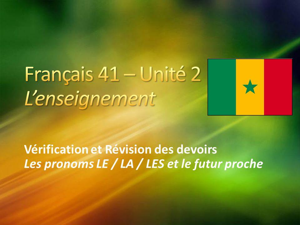 Vérification et Révision des devoirs Les pronoms LE / LA / LES et le futur proche