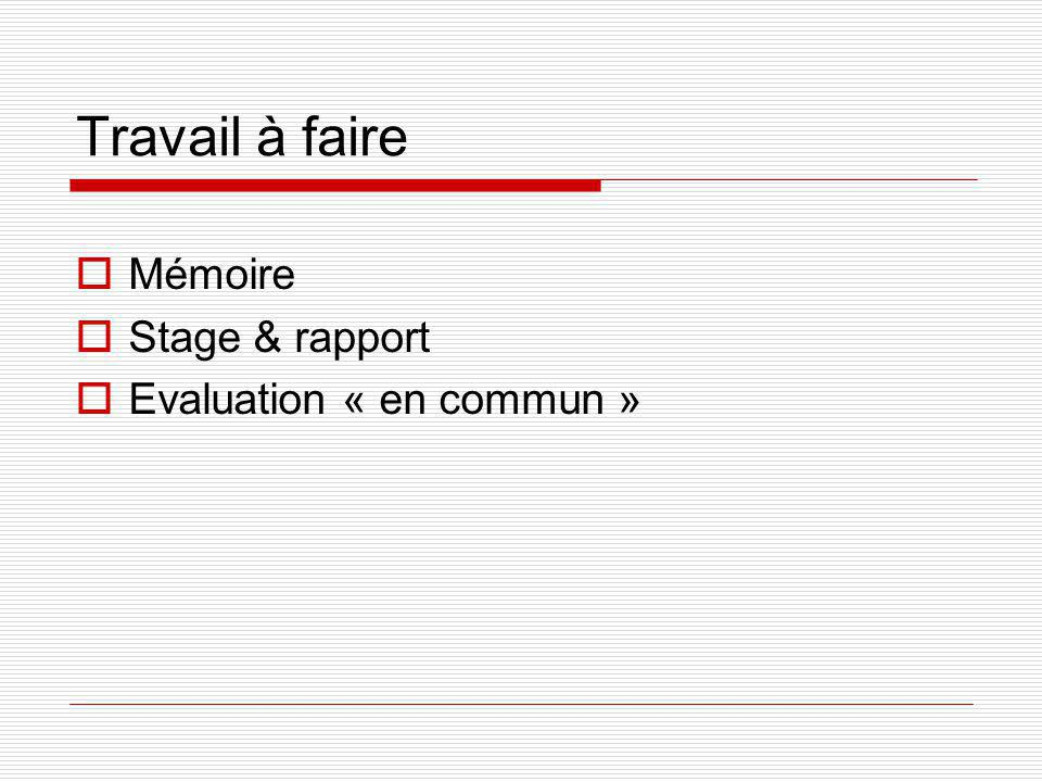 Travail à faire Mémoire Stage & rapport Evaluation « en commun »