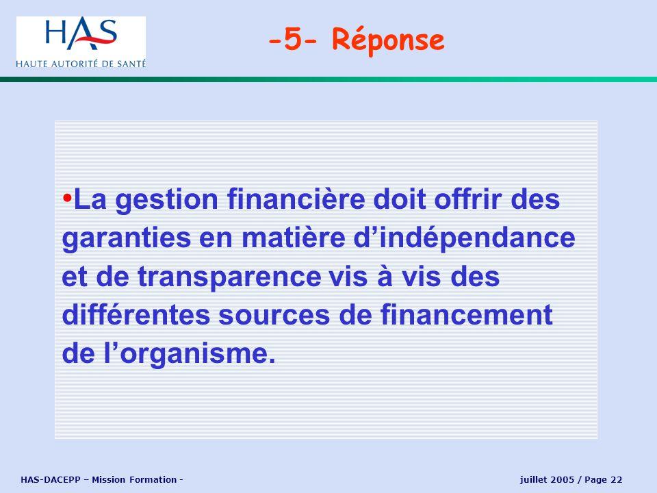 HAS-DACEPP – Mission Formation - juillet 2005 / Page 22 La gestion financière doit offrir des garanties en matière dindépendance et de transparence vi