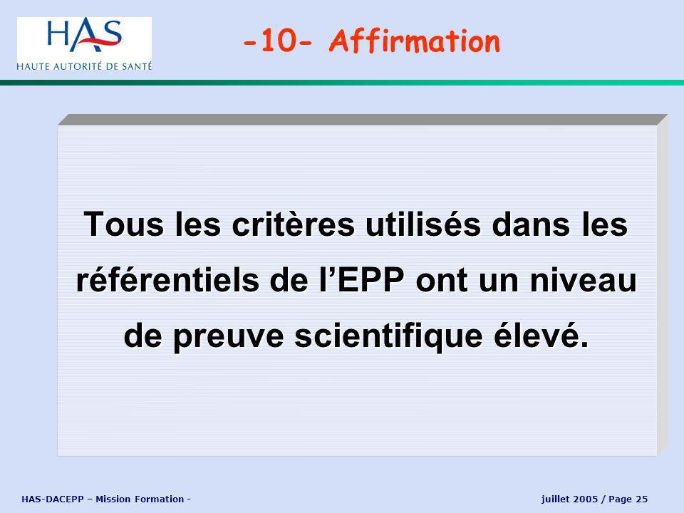 HAS-DACEPP – Mission Formation - juillet 2005 / Page 25 Tous les critères utilisés dans les référentiels de lEPP ont un niveau de preuve scientifique élevé.