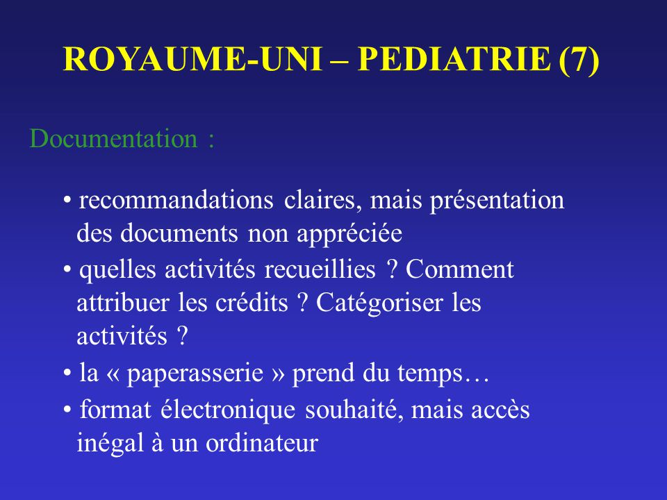 ROYAUME-UNI – PEDIATRIE (7) Documentation : recommandations claires, mais présentation des documents non appréciée quelles activités recueillies ? Com
