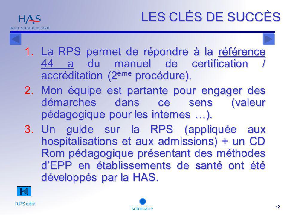 42 1.La RPS permet de répondre à la référence 44 a du manuel de certification / accréditation (2 ème procédure).