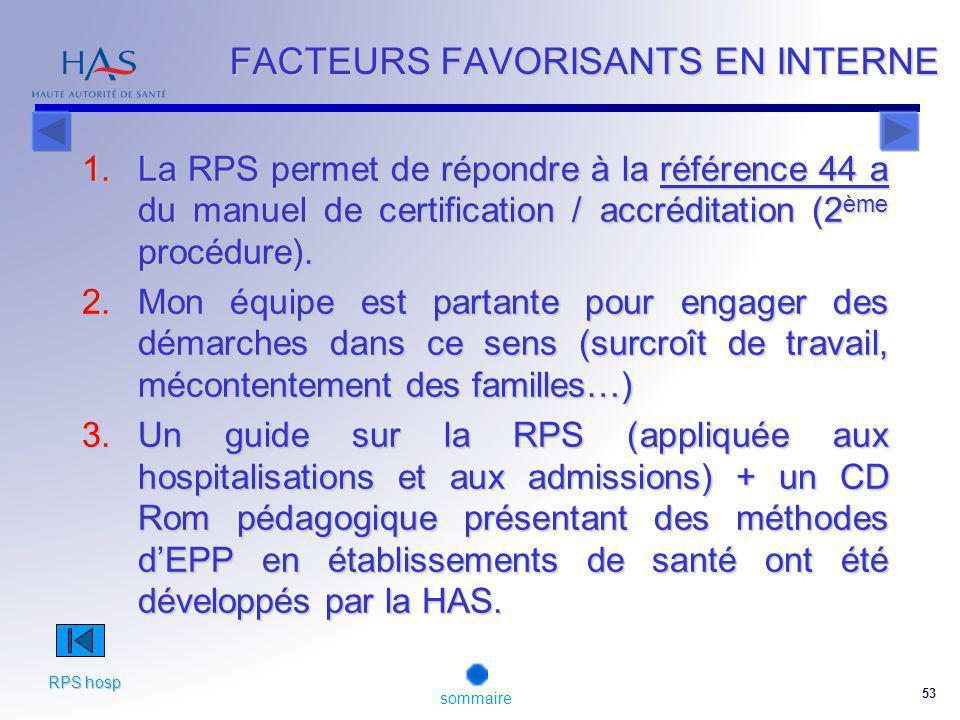 53 1.La RPS permet de répondre à la référence 44 a du manuel de certification / accréditation (2 ème procédure).